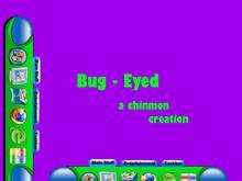 Bug - Eyed