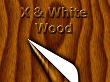 X and W : Wood