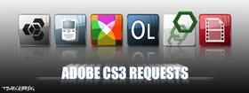 Adobe CS3 Requests